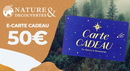 5% de réduction sur la E-Carte cadeau Nature et Découvertes de 50€